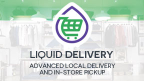 Liquid Delivery - Advanced Local Delivery and In Store Pickup